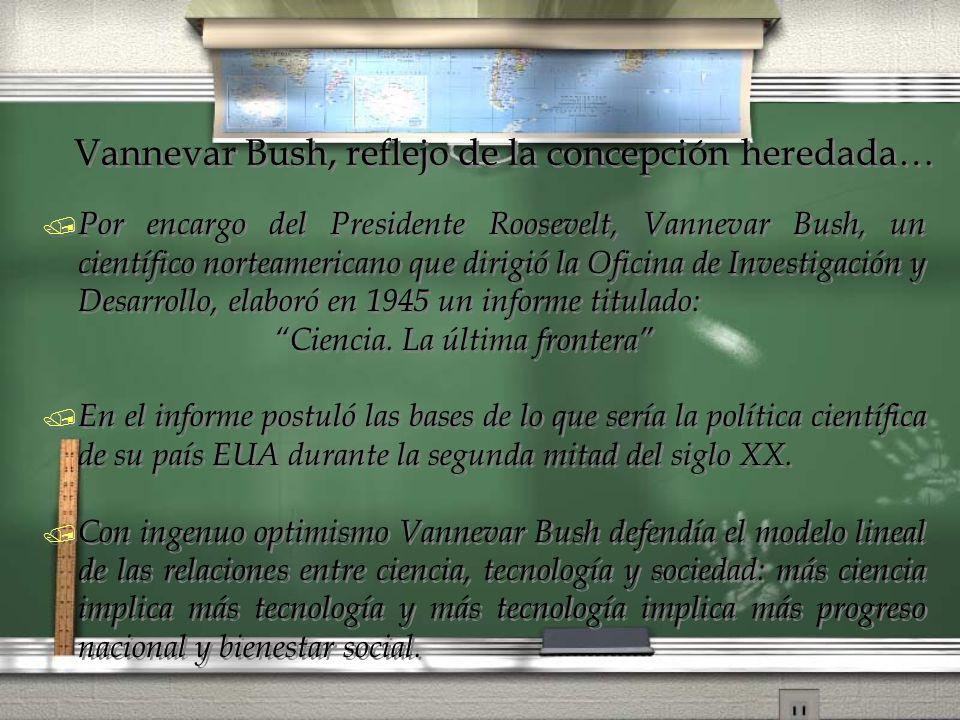 Vannevar Bush, reflejo de la concepción heredada…