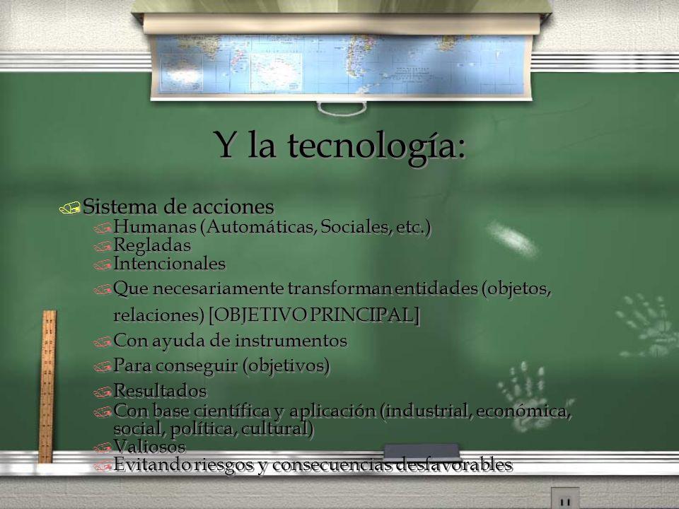 Y la tecnología: Sistema de acciones