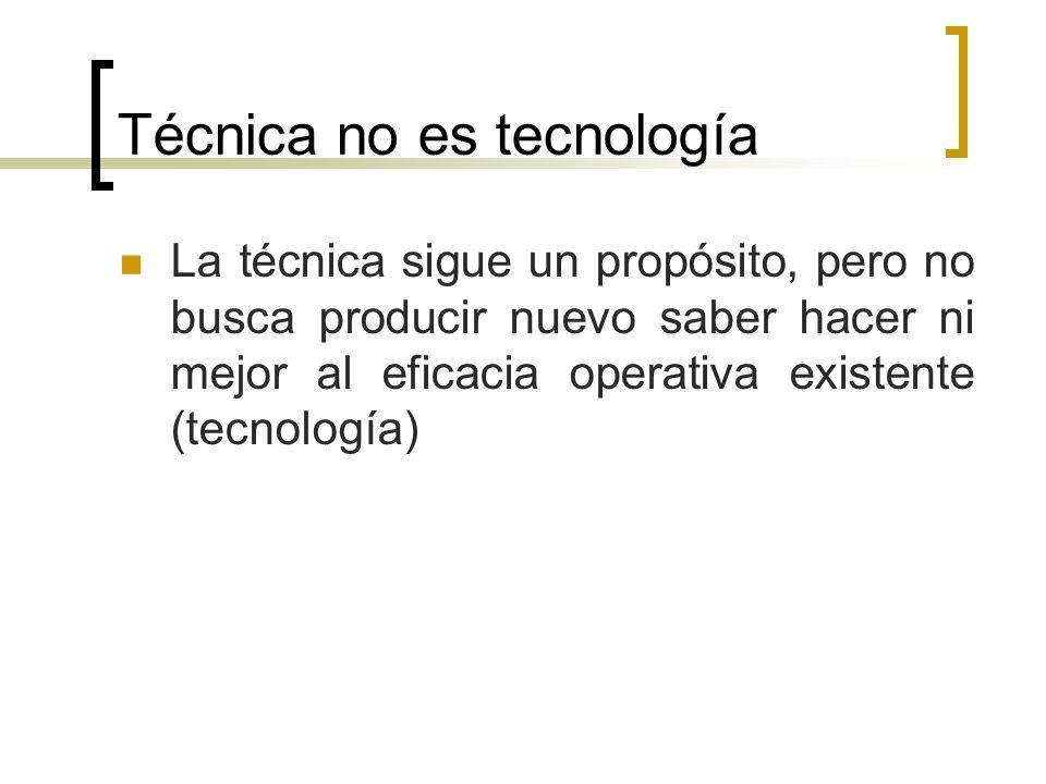 Técnica no es tecnología