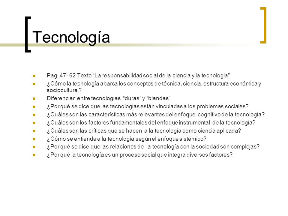Tecnología Pag. 47- 62 Texto La responsabilidad social de la ciencia y la tecnologia