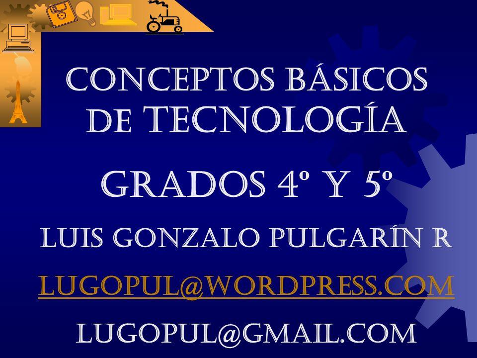 CONCEPTOS BÁSICOS DE TECNOLOGÍA LUIS GONZALO PULGARÍN R