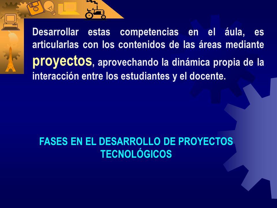 FASES EN EL DESARROLLO DE PROYECTOS TECNOLÓGICOS