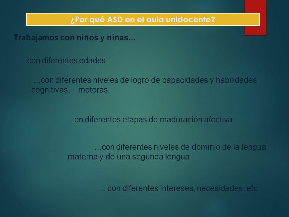 ¿Por qué ASD en el aula unidocente