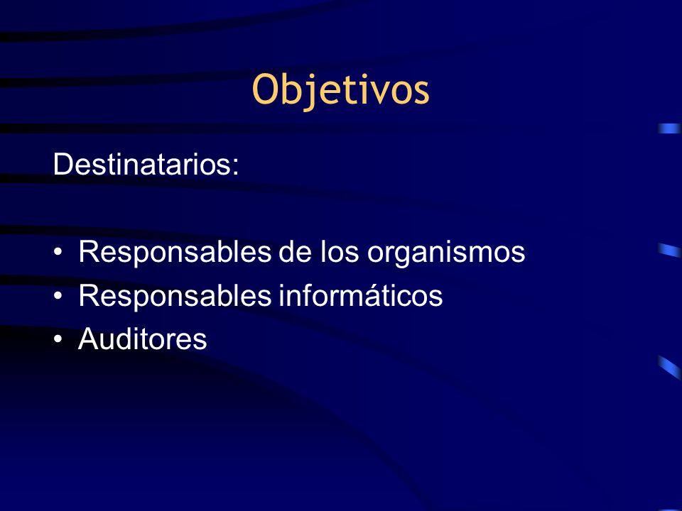 Objetivos Destinatarios: Responsables de los organismos
