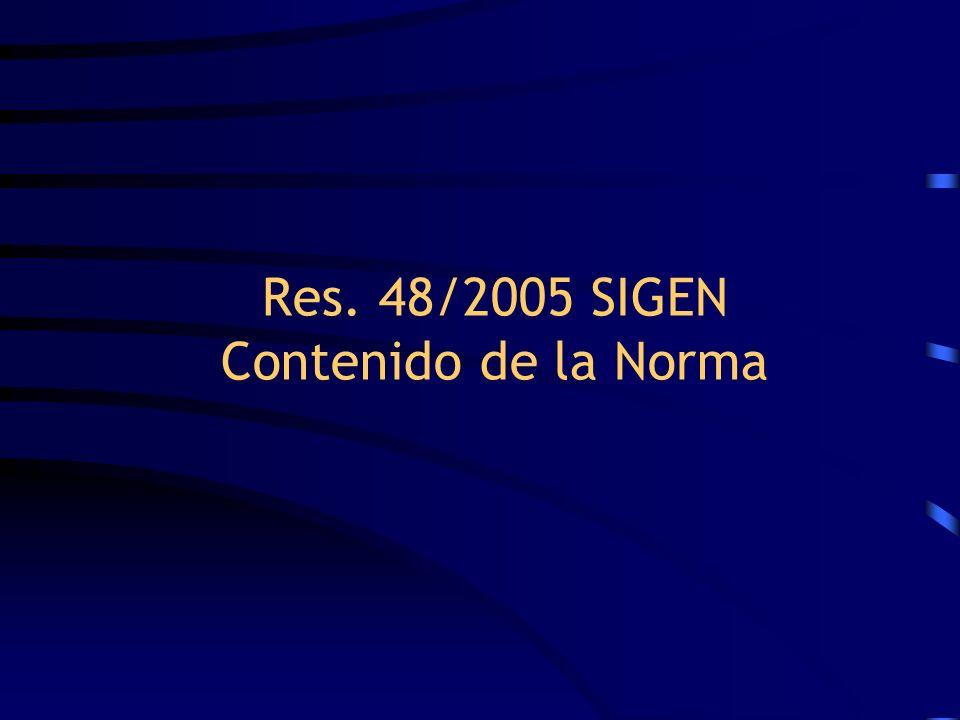 Res. 48/2005 SIGEN Contenido de la Norma