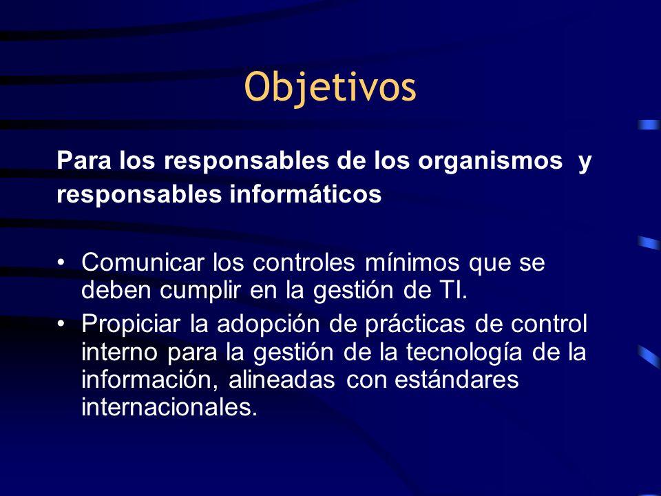 Objetivos Para los responsables de los organismos y