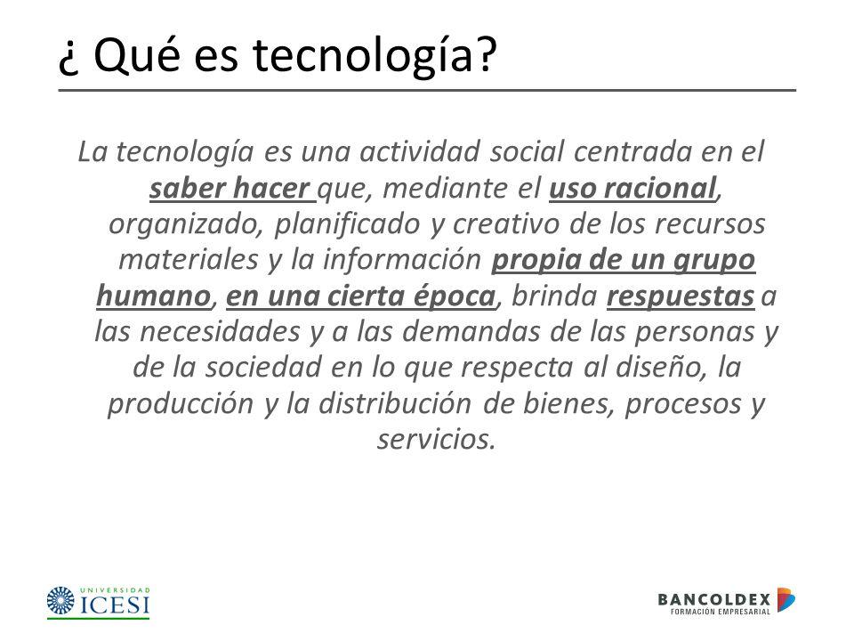 ¿ Qué es tecnología