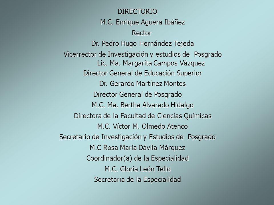 M.C. Enrique Agüera Ibáñez Rector Dr. Pedro Hugo Hernández Tejeda
