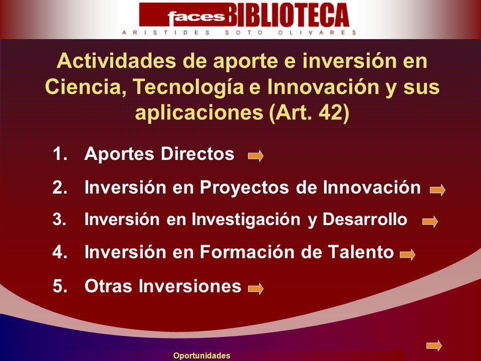 Actividades de aporte e inversión en Ciencia, Tecnología e Innovación y sus aplicaciones (Art. 42)