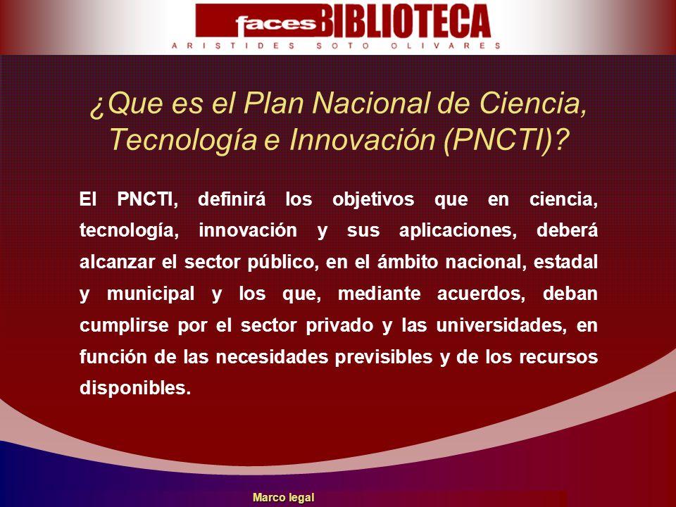 ¿Que es el Plan Nacional de Ciencia, Tecnología e Innovación (PNCTI)