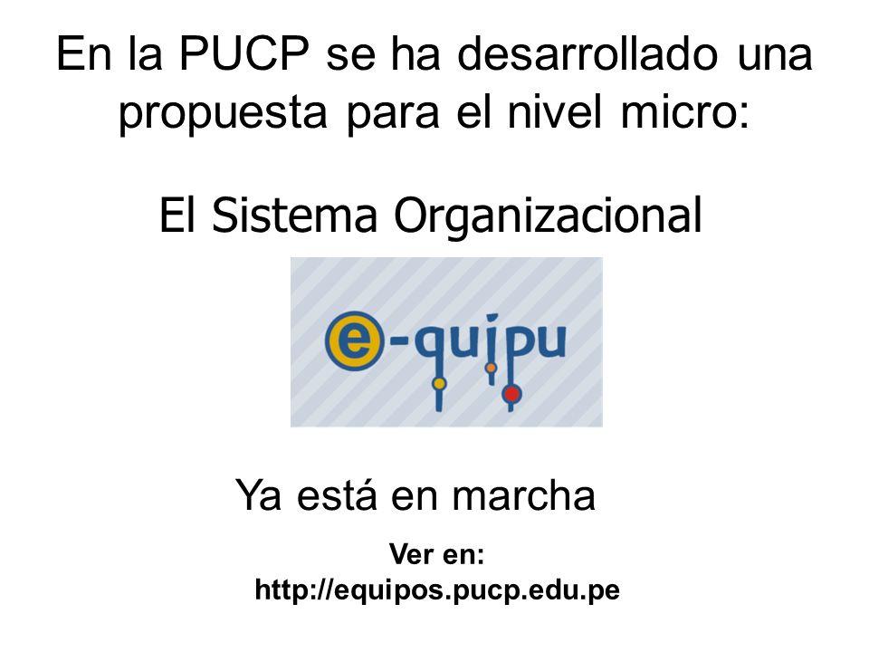 En la PUCP se ha desarrollado una propuesta para el nivel micro: