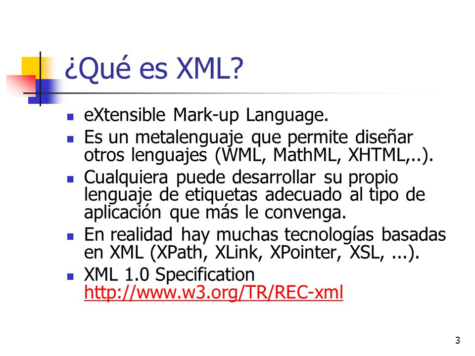 ¿Qué es XML eXtensible Mark-up Language.