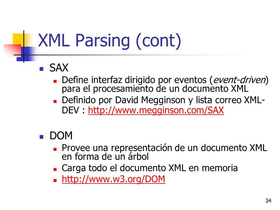 XML Parsing (cont) SAX DOM