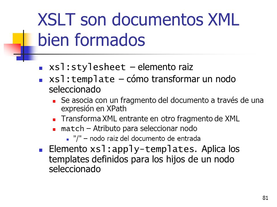 XSLT son documentos XML bien formados