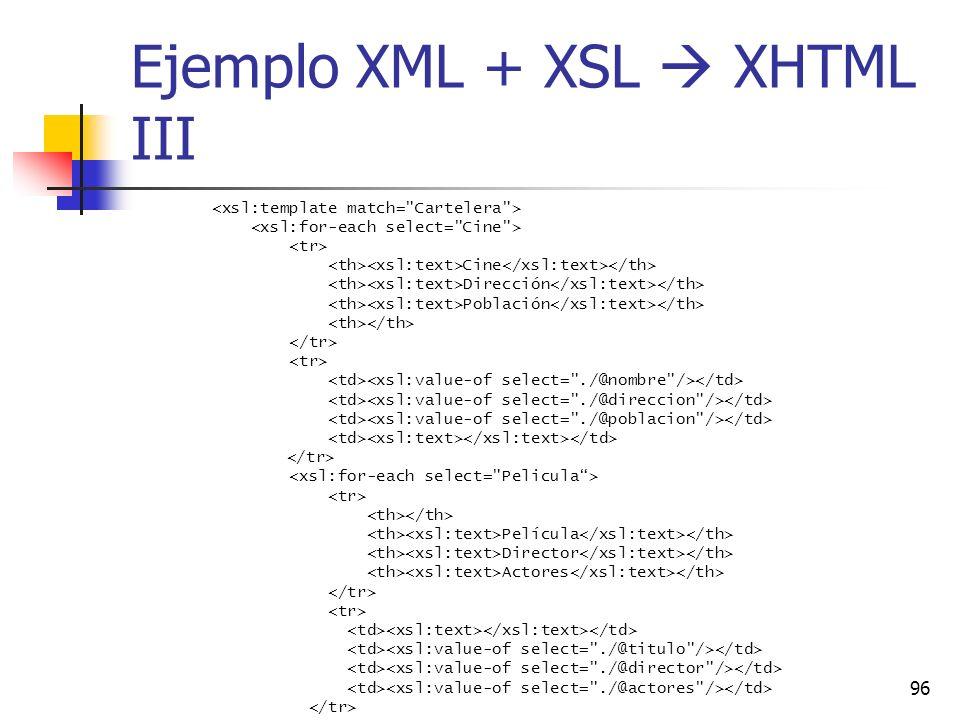 Ejemplo XML + XSL  XHTML III