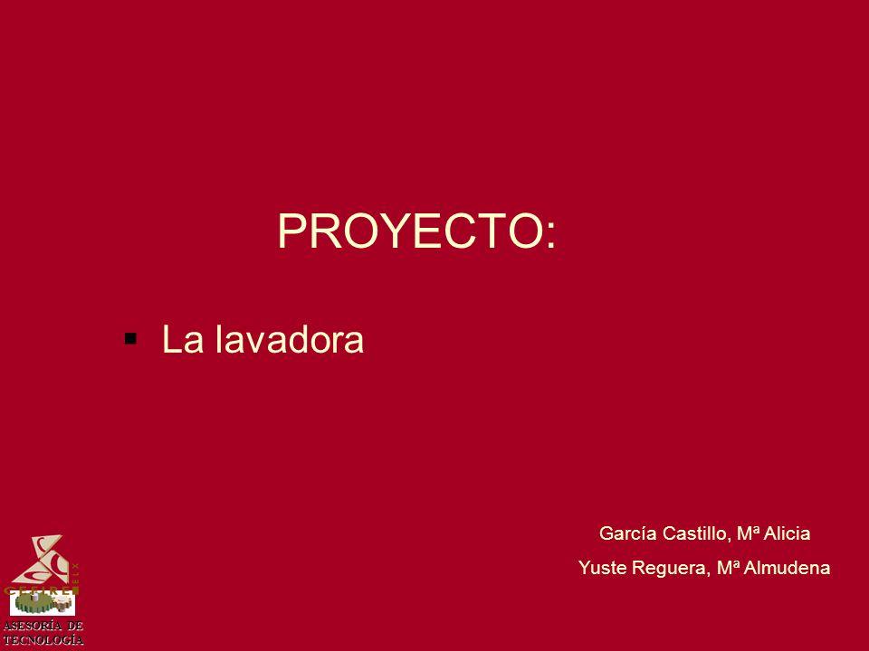 PROYECTO: La lavadora García Castillo, Mª Alicia