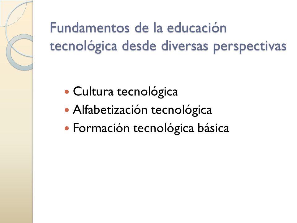 Fundamentos de la educación tecnológica desde diversas perspectivas