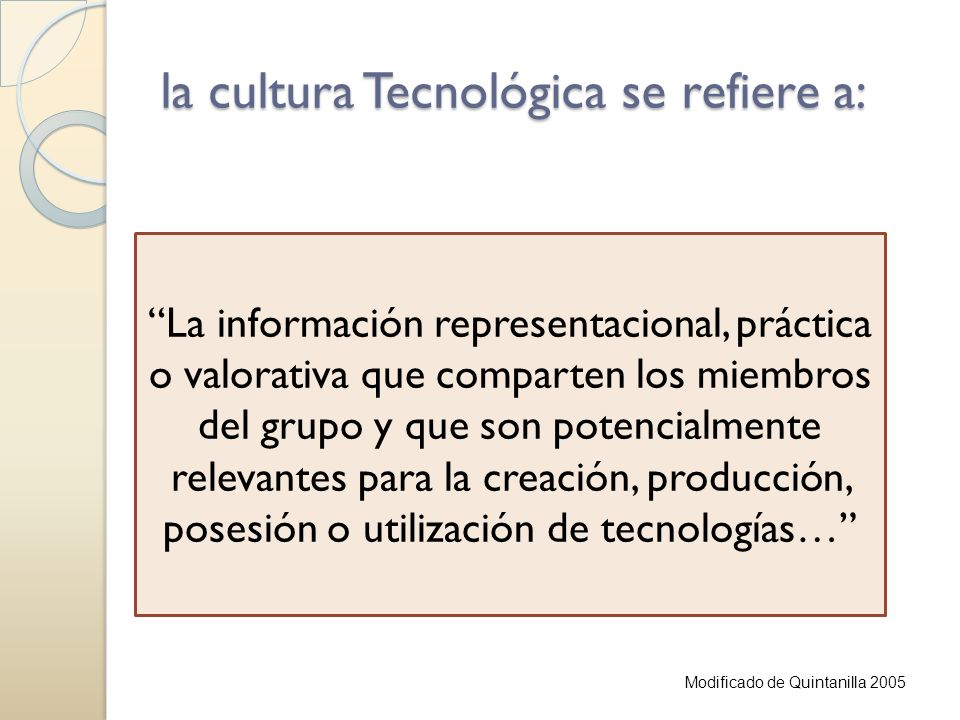 la cultura Tecnológica se refiere a: