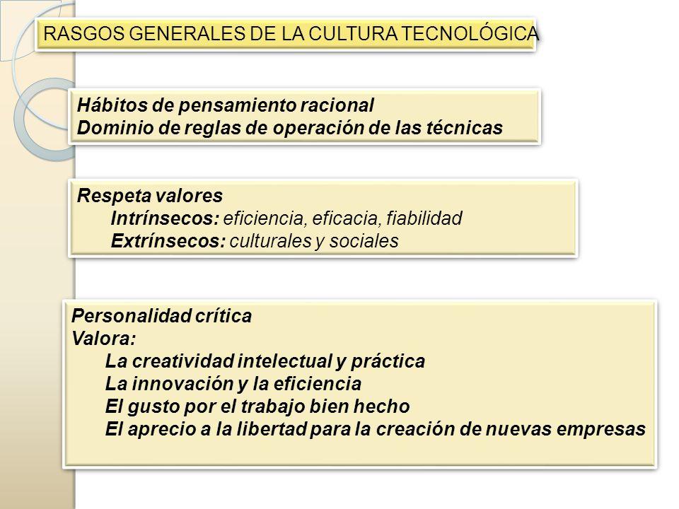 RASGOS GENERALES DE LA CULTURA TECNOLÓGICA