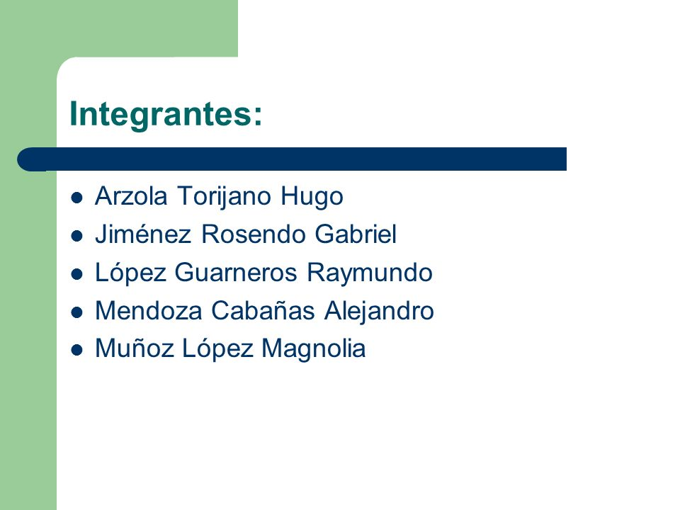 Integrantes: Arzola Torijano Hugo Jiménez Rosendo Gabriel