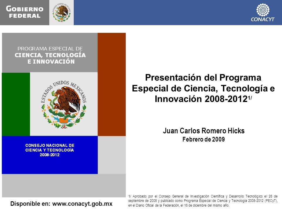 Juan Carlos Romero Hicks Disponible en: www.conacyt.gob.mx