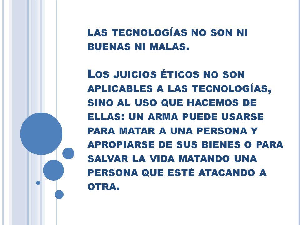 las tecnologías no son ni buenas ni malas