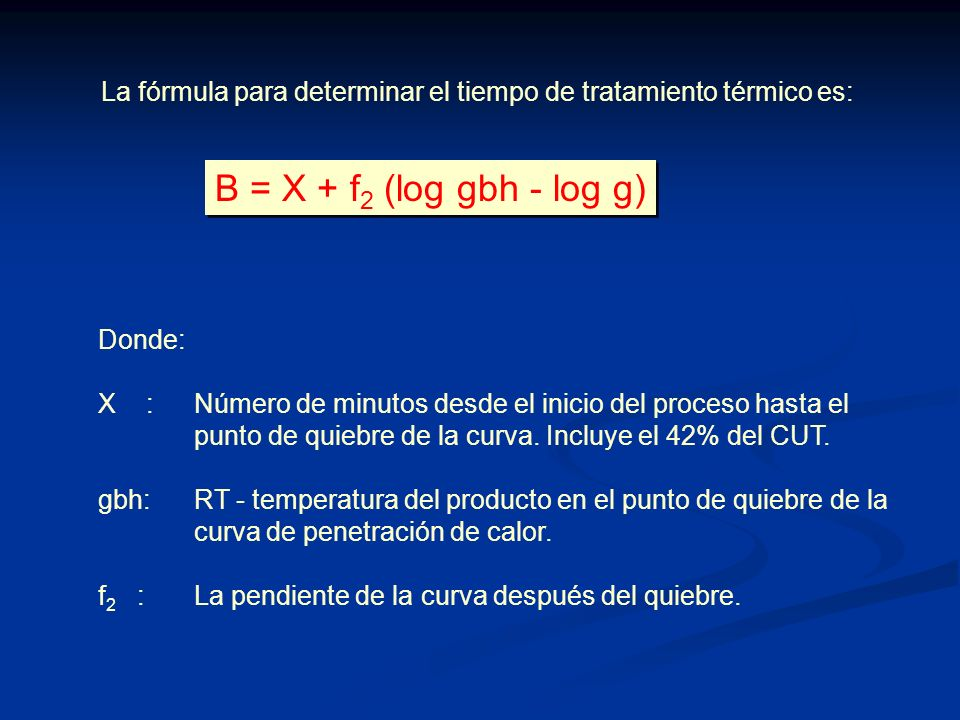 La fórmula para determinar el tiempo de tratamiento térmico es: