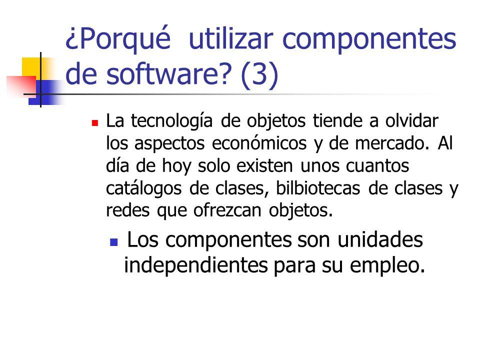 ¿Porqué utilizar componentes de software (3)