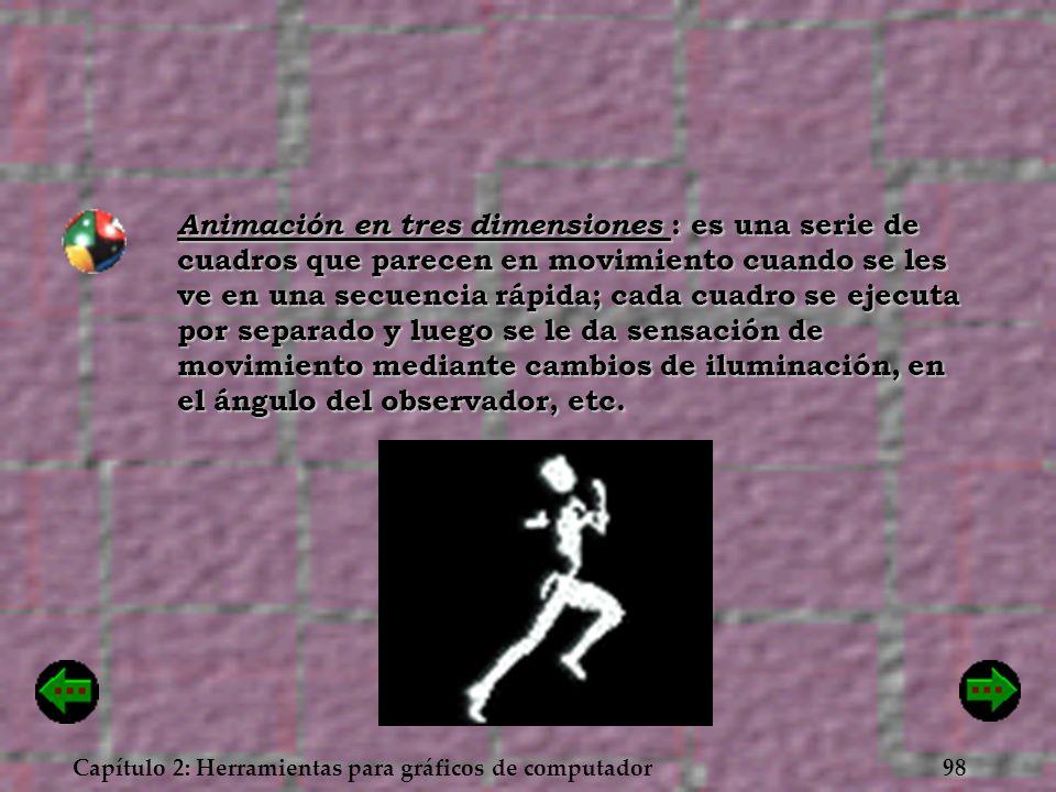 Animación en tres dimensiones : es una serie de cuadros que parecen en movimiento cuando se les ve en una secuencia rápida; cada cuadro se ejecuta por separado y luego se le da sensación de movimiento mediante cambios de iluminación, en el ángulo del observador, etc.