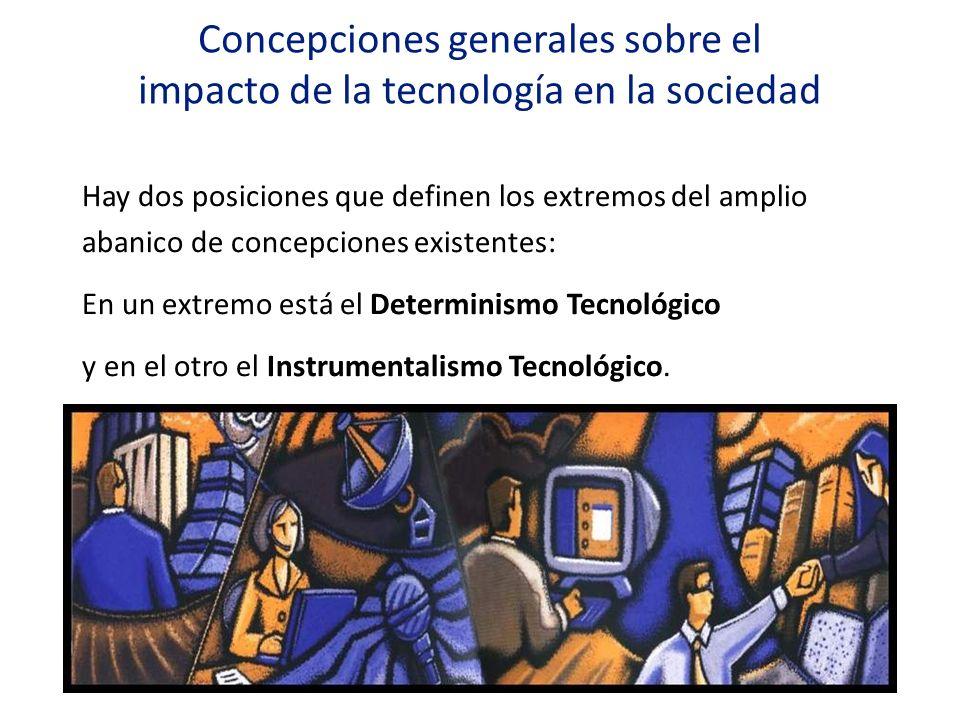 Concepciones generales sobre el impacto de la tecnología en la sociedad
