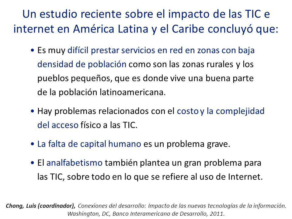 Un estudio reciente sobre el impacto de las TIC e internet en América Latina y el Caribe concluyó que: