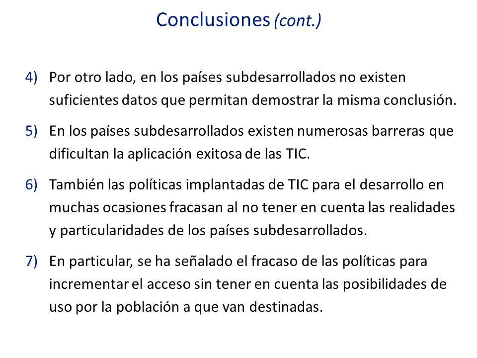 Conclusiones (cont.) Por otro lado, en los países subdesarrollados no existen suficientes datos que permitan demostrar la misma conclusión.