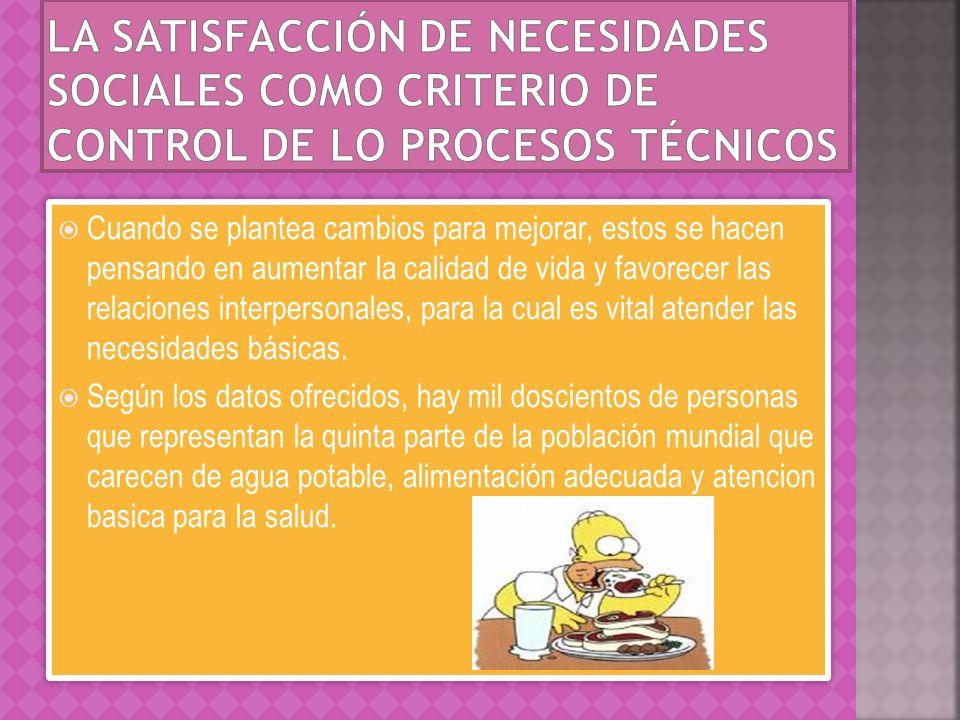 La satisfacción de necesidades sociales como criterio de control de lo procesos técnicos