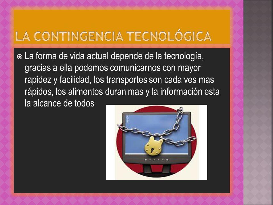 La contingencia tecnológica