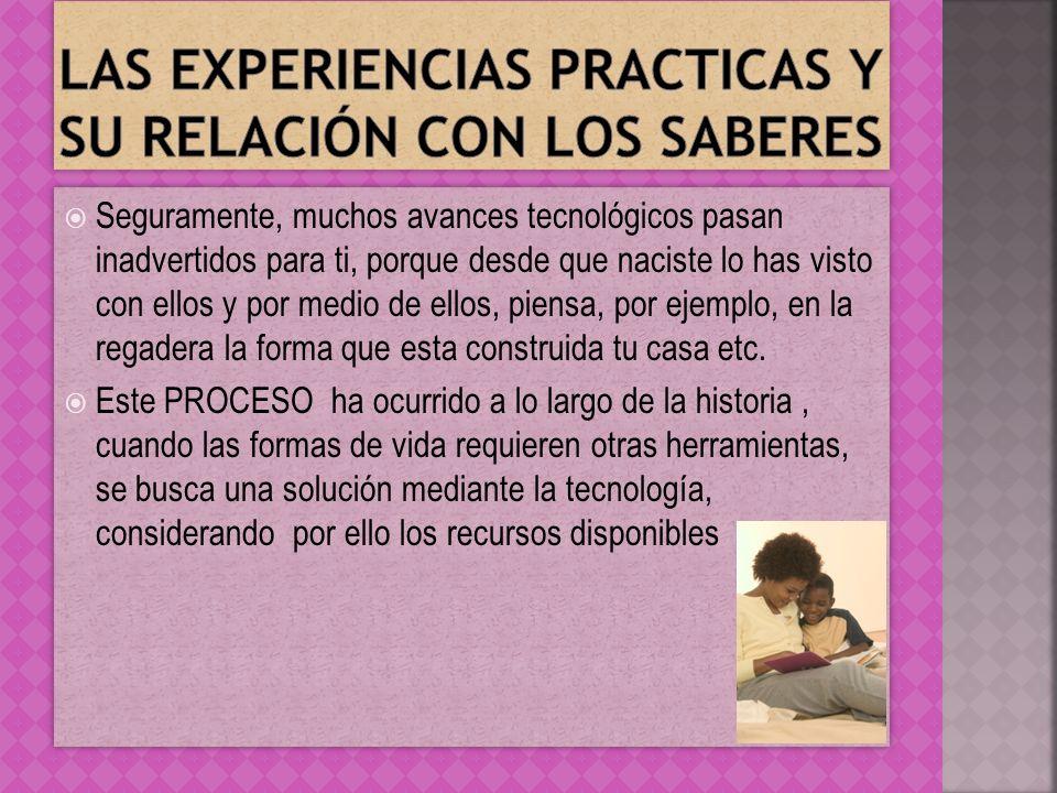 Las experiencias practicas y su relación con los saberes
