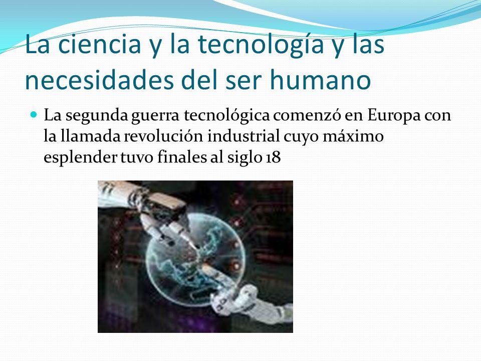 La ciencia y la tecnología y las necesidades del ser humano