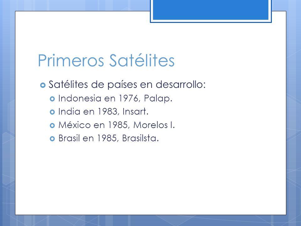 Primeros Satélites Satélites de países en desarrollo:
