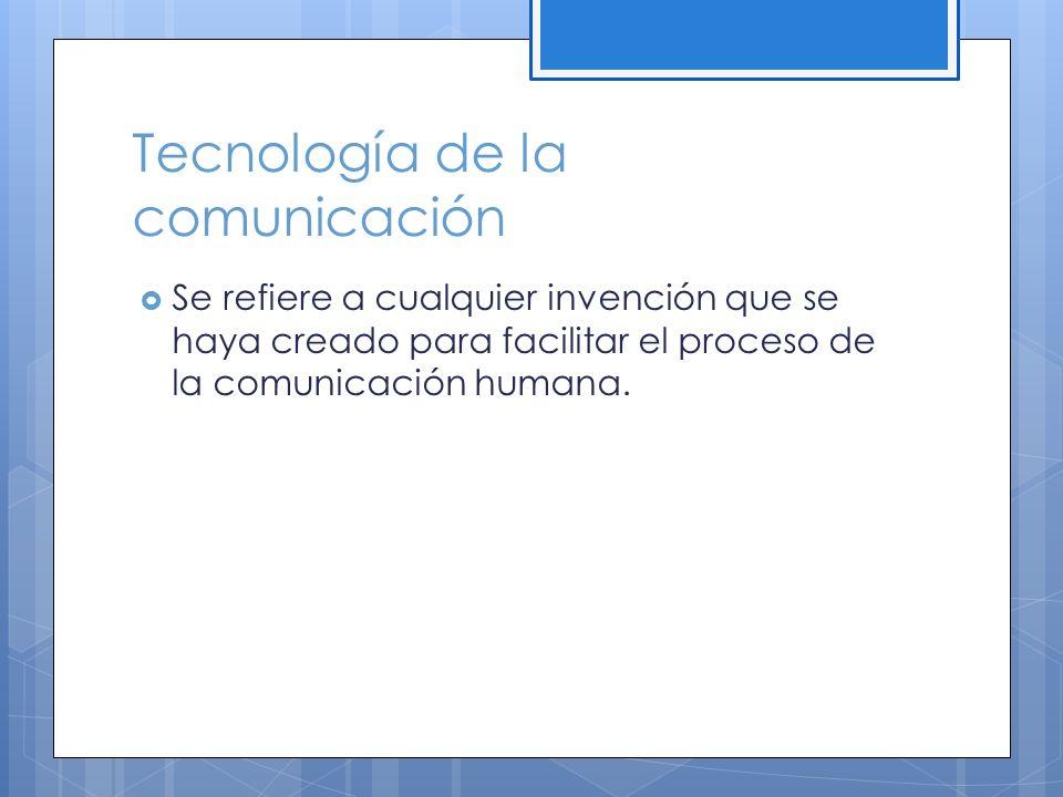 Tecnología de la comunicación