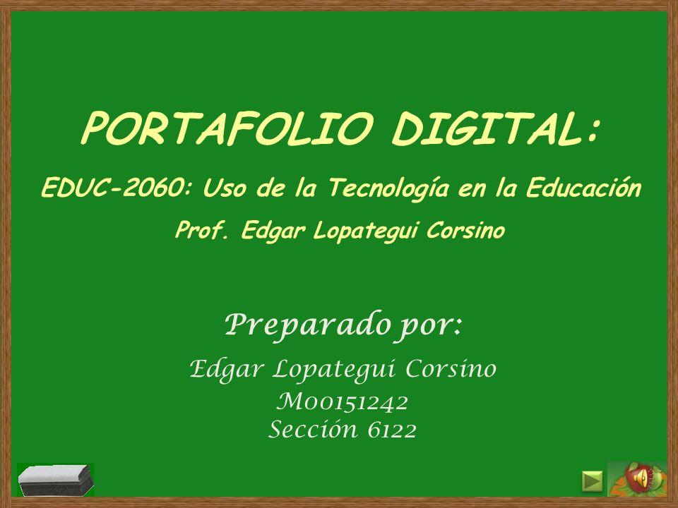 Preparado por: Edgar Lopategui Corsino M00151242 Sección 6122
