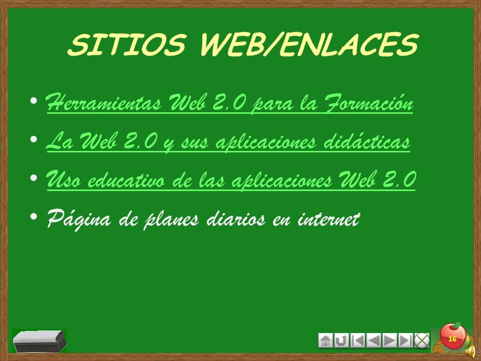 SITIOS WEB/ENLACES Herramientas Web 2.0 para la Formación