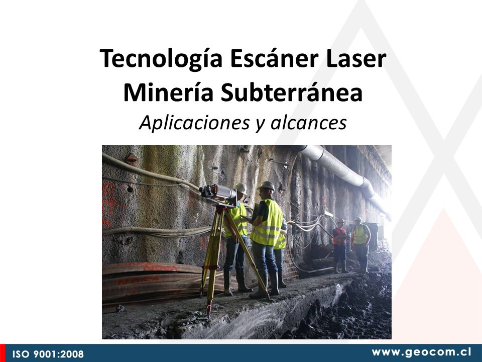 Tecnología Escáner Laser Minería Subterránea Aplicaciones y alcances
