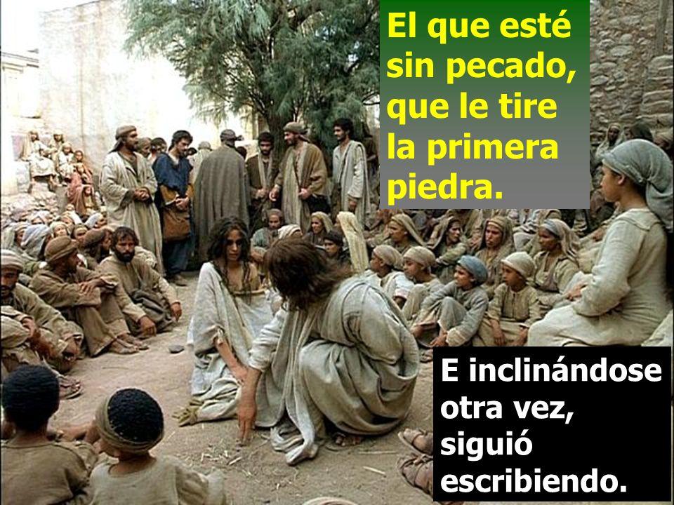 El que esté sin pecado, que le tire la primera piedra.