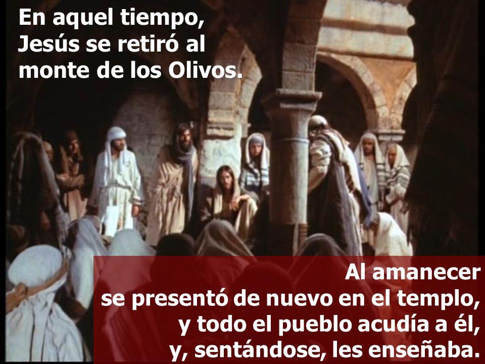 En aquel tiempo, Jesús se retiró al monte de los Olivos.