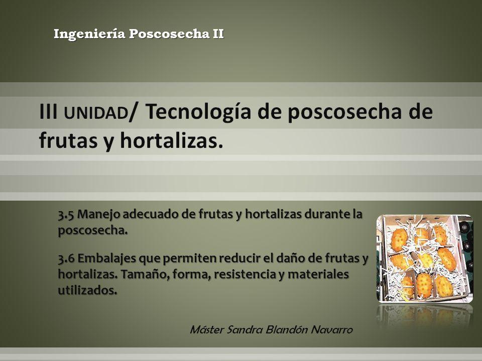 III unidad/ Tecnología de poscosecha de frutas y hortalizas.