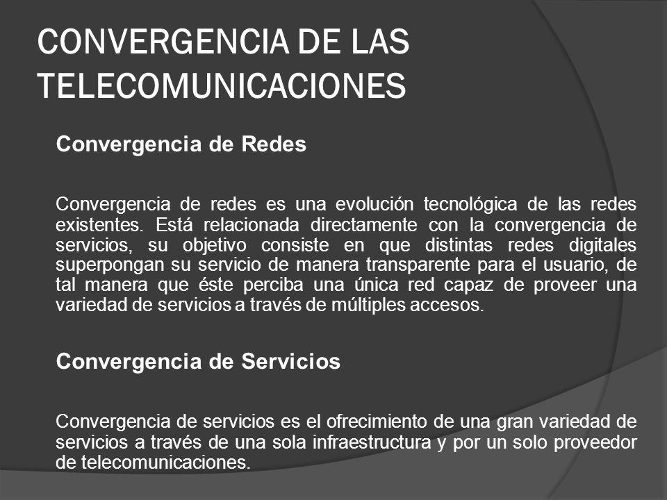 CONVERGENCIA DE LAS TELECOMUNICACIONES
