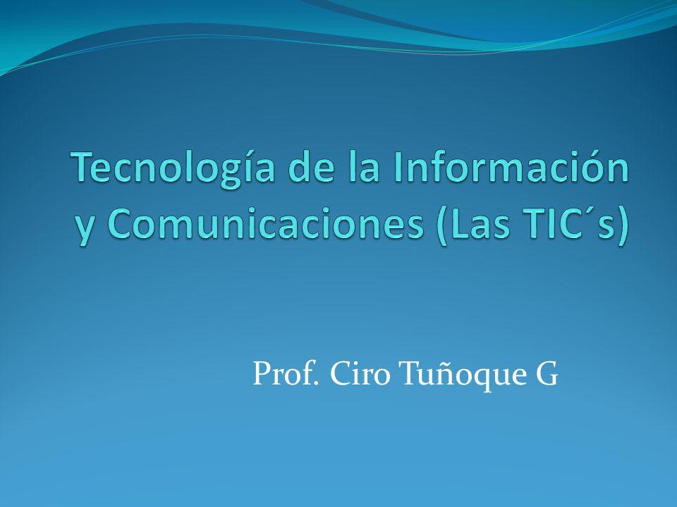 Tecnología de la Información y Comunicaciones (Las TIC´s)