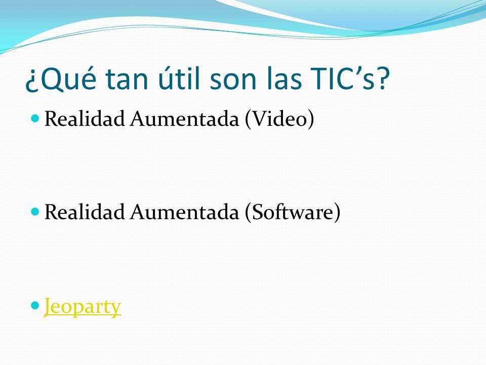 ¿Qué tan útil son las TIC's