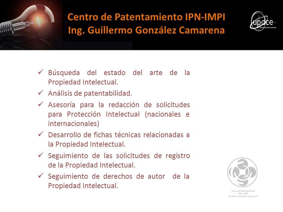Centro de Patentamiento IPN-IMPI Ing. Guillermo González Camarena