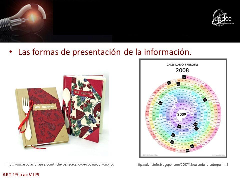 Las formas de presentación de la información.