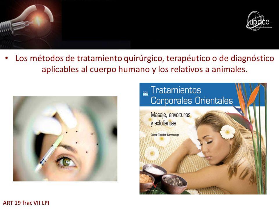 Los métodos de tratamiento quirúrgico, terapéutico o de diagnóstico aplicables al cuerpo humano y los relativos a animales.